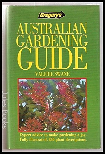 9780949164056: Gregory's Australian Gardening Guide: Expert advice to make gardening a joy. Fully illustrated. 850 plant descriptions.