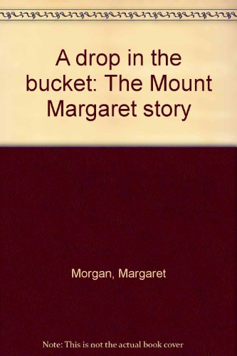 9780949181015: A drop in the bucket: The Mount Margaret story