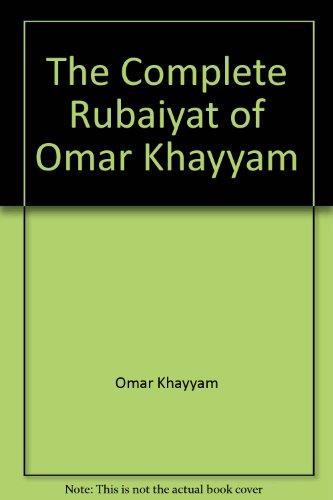 The Complete Rubaiyat of Omar Khayyam. Translated By Eben Francis Thompson.: Khayyam, Omar.