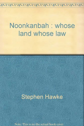 Noonkanbah: Whose Land, Whose Law