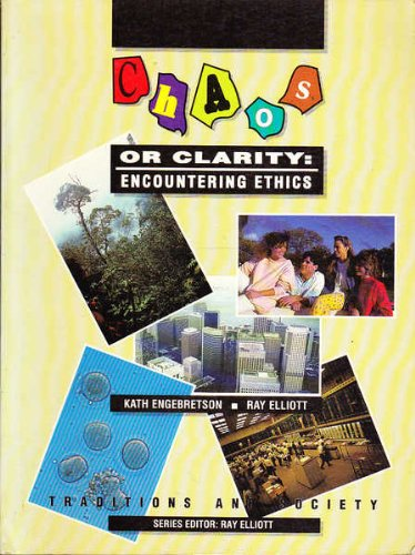 9780949218742: Chaos or Clarity : Encountering Ethics