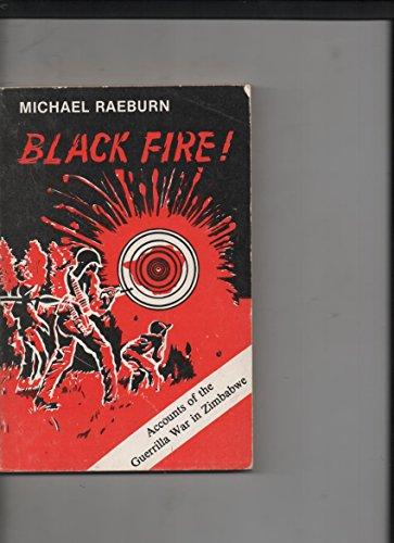 Black Fire!: Accounts of the Guerrilla War in Zimbabwe: Raeburn, Michael