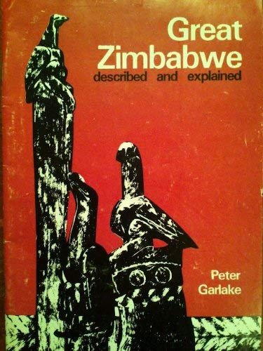 9780949225245: Great Zimbabwe: Described and Explained