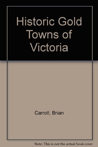 9780949230096: Historic Gold Towns of Victoria
