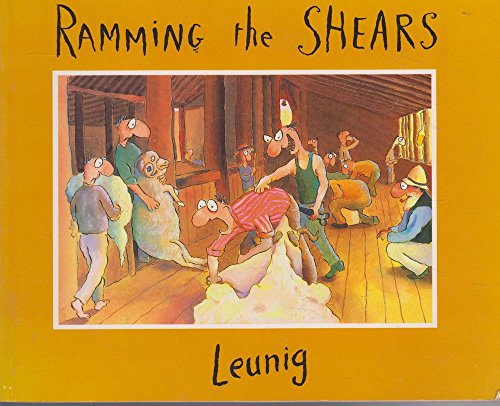 RAMMING THE SHEARS A Collection of Drawings: Leunig, Michael