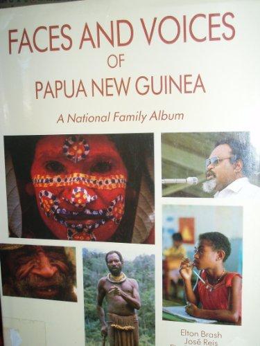 FACES AND VOICES OF PAPUA NEW GUINEA. A National Family Album.: Brash, Elton et al: