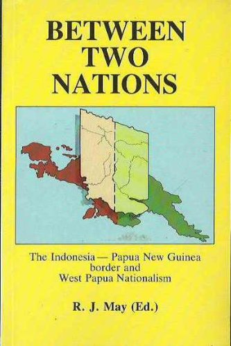 9780949267436: Between two nations: The Indonesia-Papua New Guinea border and West Papua nationalism