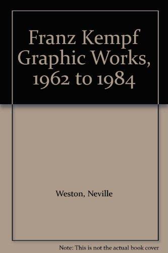 Franz Kempf - Graphic Works 1962-84: Weston, Neville