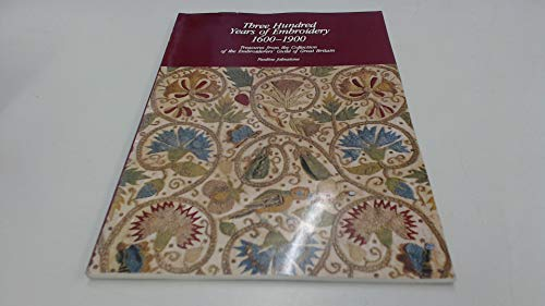 9780949268815: 300 Years of Embroidery, 1600-1900: Treasures from the Collection of the Embroiderers' Guild of Great Britain