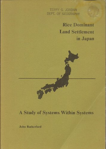 Rice dominant land settlement in Japan: A study of systems within systems (0949269646) by Rutherford, John