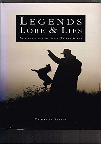 Legends Lore & Lies. Australians and their: Retter, Catharine.
