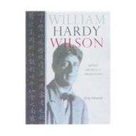 9780949284556: William Hardy Wilson: Artist, Architect and Orientalist
