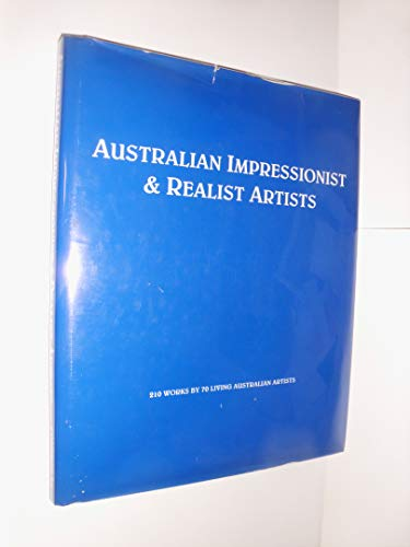 9780949318053: Australian Impressionist & Realist Artists: 210 Works by 70 Living Australian Artists