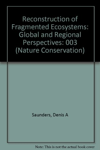 9780949324504: Reconstruction of Fragmented Ecosystems: Global and Regional Perspectives (Nature Conservation, Vol 3)