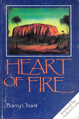 """9780949330055: Heart of fire : the story of Australian Pentecostalism. Fully revised edition including """"Voices of Fire"""", a unique collection of sermons from pioneer Pentacostal leaders."""