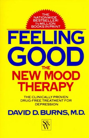 Feeling Good: The New Mood Therapy: Burns