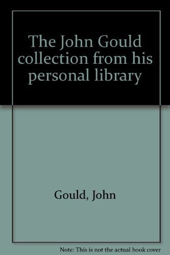 9780949367198: The John Gould collection from his personal library