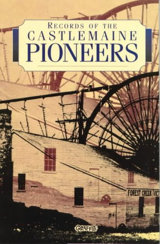 Records of the Castlemaine Pioneers: The Castlemaine Association