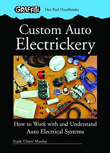 Custom Auto Electrickery: How to Work with: Munday, Frank