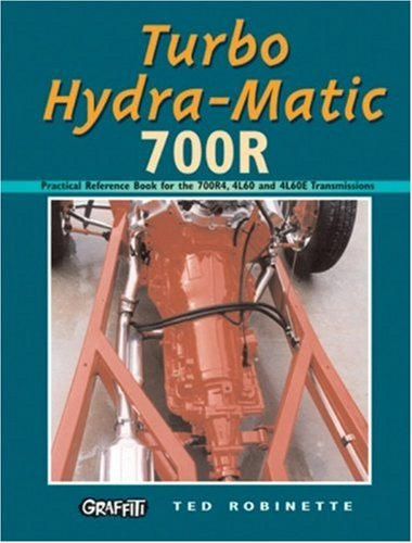 9780949398505: Turbo Hydra-Matic 700R: Practical Reference Book for the 700R4, 4L60 and 4L60E Transmissions