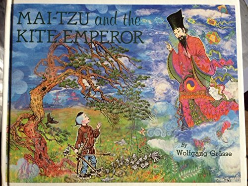Mai-Tzu and the Kite Emperor: Grasse, Wolfgang -
