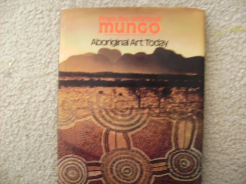 From the Ochres of Mungo: Aboriginal Art Today: Hill, Marji;McLeod, Neil
