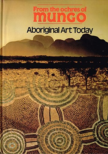 From the Ochres of Mungo: Aboriginal Art Today