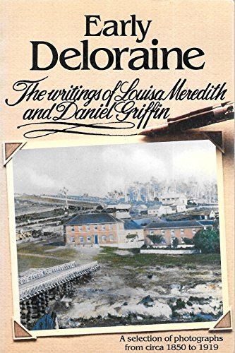 Early Deloraine. The Writings of Louisa Meredith: Meredith, Louisa &