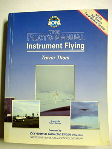 The pilot's manual (AOPA Air Safety Foundation series) (0949499862) by Trevor Thom