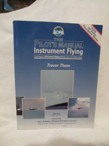 9780949499936: The Pilot's Manual Instrument Flying Covering the Instrument Rating Written Test and Flight Check 1990