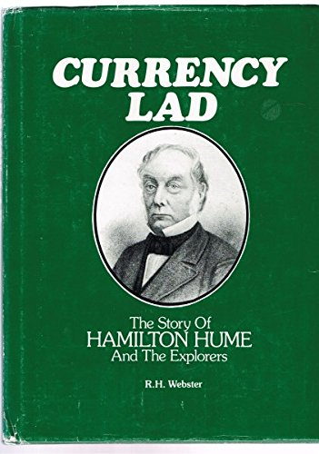 9780949558008: Currency lad: The story of Hamilton Hume and the explorers