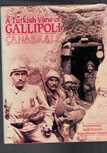 A TURKISH VIEW OF GALLIPOLI: Canakkale: Fewster, Kevin, Vecihi