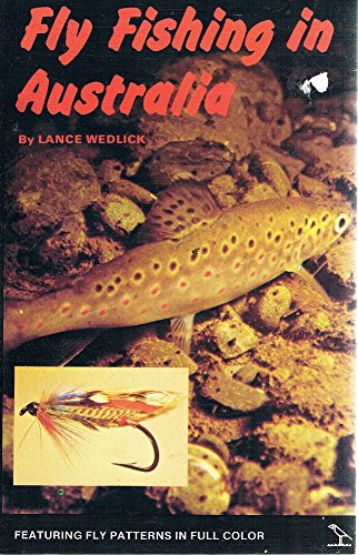 Fly Fishing in Australia: Wedlick, Lance