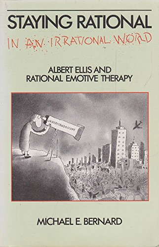 9780949646095: Staying Rational in an Irrational World: Albert Ellis and Rational Emotive Therapy