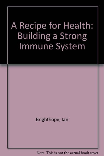 9780949646262: A Recipe for Health: Building a Strong Immune System