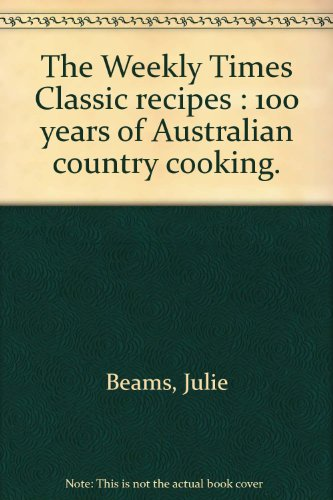 9780949646651: Weekly Times Classic Recipes : 100 Years of Australian Country Cooking