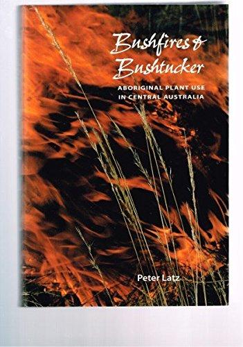 9780949659835: Bushfires and Bushtucker: Aboriginal Plant Use in Central Australia