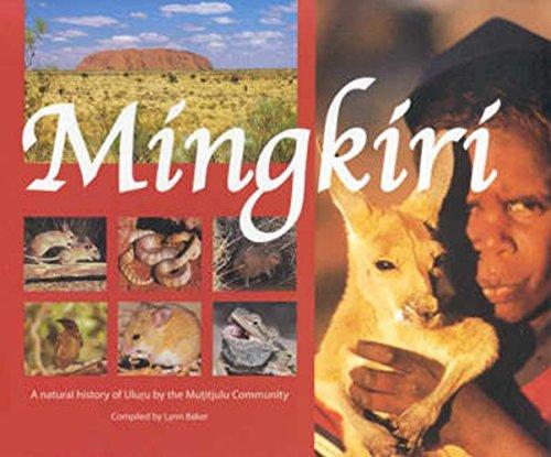 9780949659842: Mingkiri: A Natural History of Uluru by the Mutitjulu Community