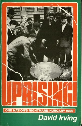 Uprising! : One Nation's Nightmare: Hungary 1956