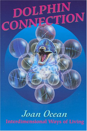 9780949679109: Dolphin Connection: Interdimensional Ways of Living