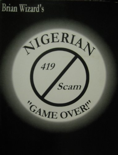 Starquill International Proudly Presents-- Brian Wizard's Nigerian 419 Scam game Over: Wizard,...