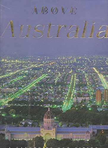 9780949708205: Above Australia: A Salute to Our Cities