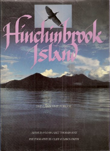 Hinchinbrook Island: The Land Time Forgot: Arthur Thorsborne, Margaret Thorsborne