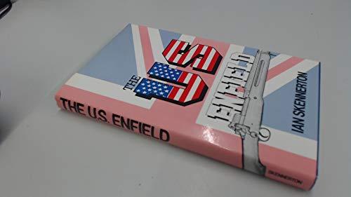 The US Enfield: Britain's .276-in. Pattern 1913,: Skennerton, Ian