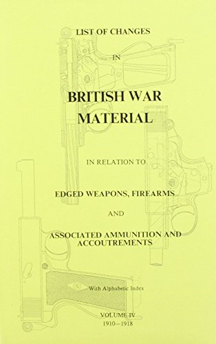 List of Changes in British War Materials: 1910-1918 v. 4