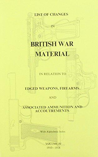 List of Changes in British War Materials: 1910-1918 v. 4