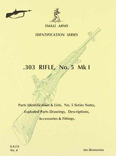 303 Rifle, No.5, Mki: Pt-1 (Small arms: Skennerton, Ian D.