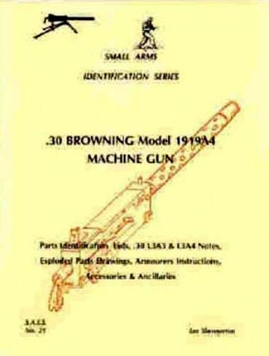 9780949749321: .30 Browning Model 1919a4 Machine Gun (Small arms identification series)