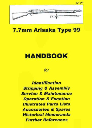 9780949749338: Japanese 7.7mm Arisaka Type 99 Rifle CollectorHandbook (Collector Handbook, 27)