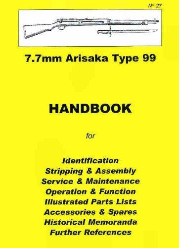 Japanese 7.7mm Arisaka Type 99 Rifle CollectorHandbook (Collector Handbook, 27) (9780949749338) by Ian D. Skennerton